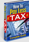 The Complete Guide To How To Pay Less Tax